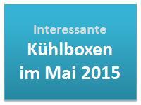 Interessante Kühlboxen im Mai 2015
